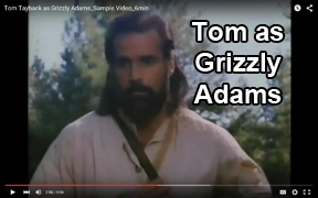 Video-Tom as Grizzly Adams